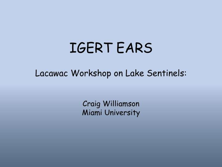Igert ears lacawac workshop on lake sentinels craig williamson miami university