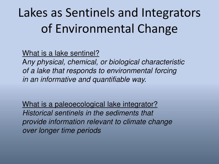 Lakes as Sentinels and Integrators of Environmental Change