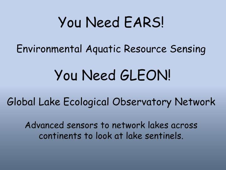 You Need EARS!