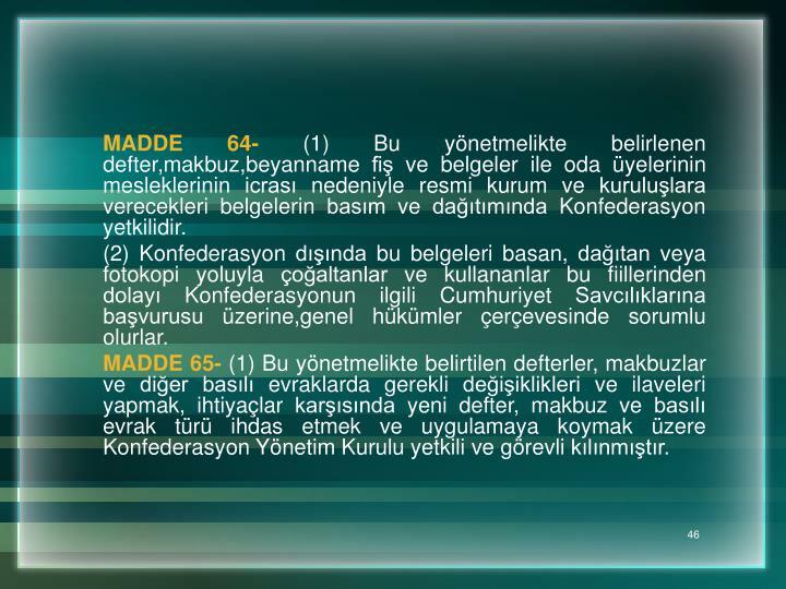 MADDE 64-