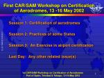 first car sam workshop on certification of aerodromes 13 16 may 2002