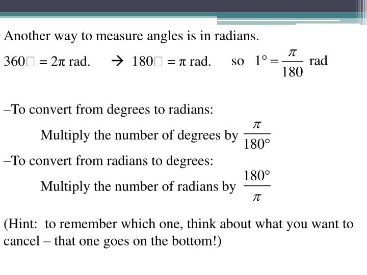 Another way to measure angles is in radians.