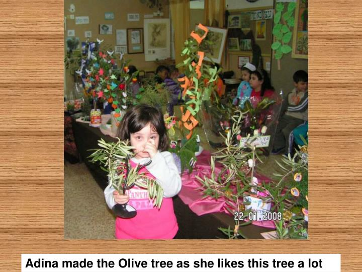 Adina made the Olive tree as she likes this tree a lot