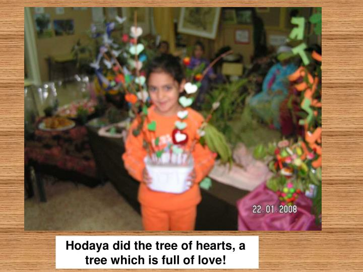 Hodaya did the tree of hearts, a tree which is full of love!