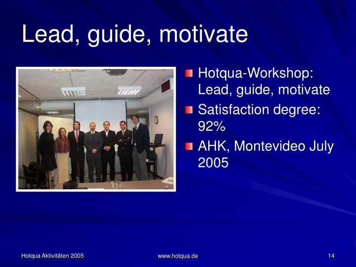 Lead, guide, motivate