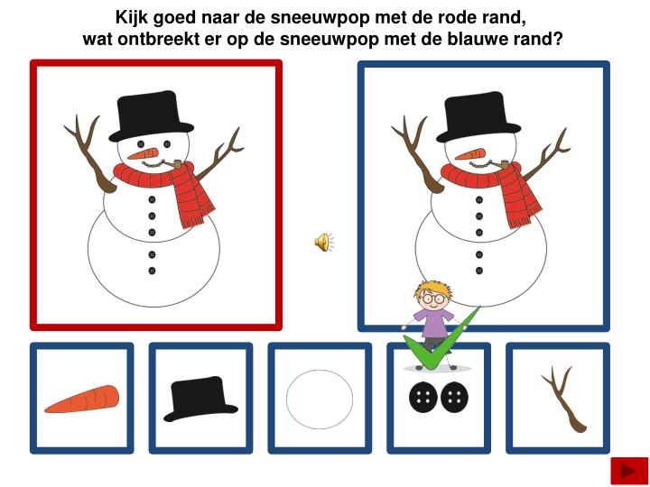 Kijk goed naar de sneeuwpop met de rode rand,