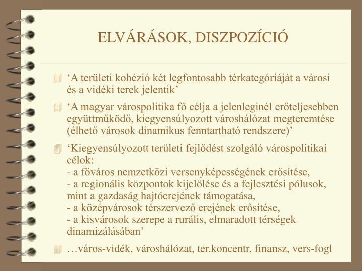 ELVÁRÁSOK, DISZPOZÍCIÓ