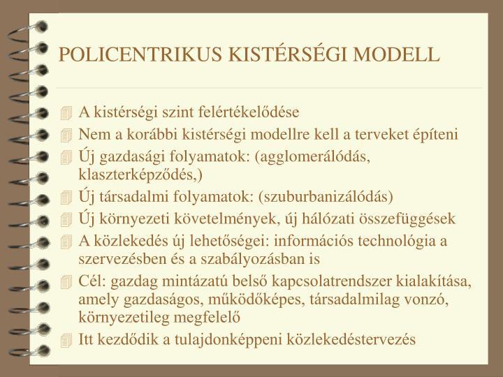 POLICENTRIKUS KISTÉRSÉGI MODELL