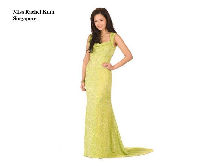 Miss Rachel Kum