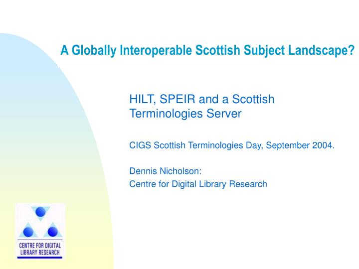 A globally interoperable scottish subject landscape