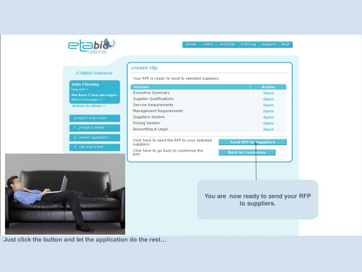 You are  now ready to send your RFP to suppliers.