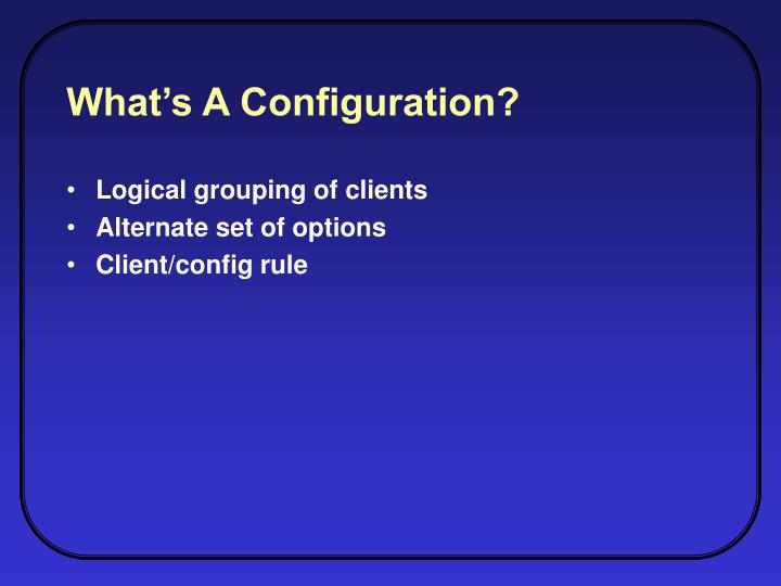 What's A Configuration?