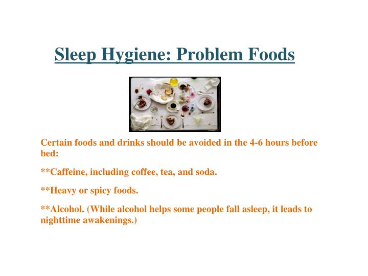 Sleep Hygiene: Problem Foods