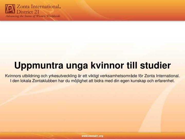 Kvinnors utbildning och yrkesutveckling är ett viktigt verksamhetsområde för Zonta International.