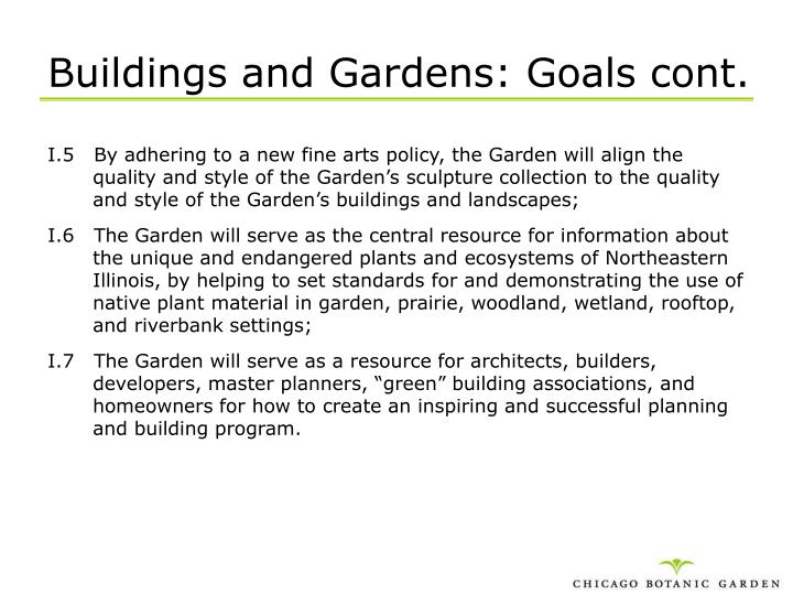 Buildings and Gardens: Goals cont.