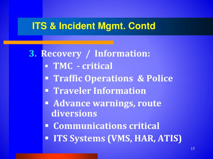 ITS & Incident Mgmt. Contd