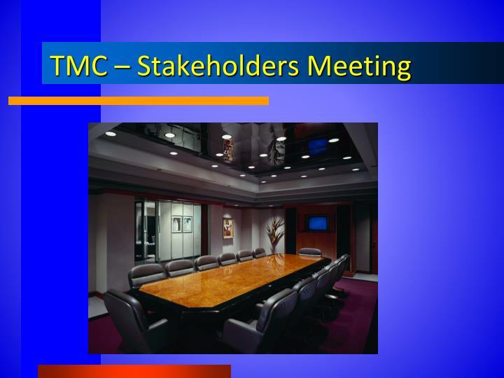 TMC – Stakeholders Meeting