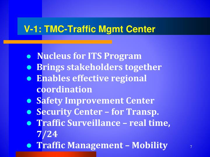 V-1: TMC-Traffic Mgmt Center