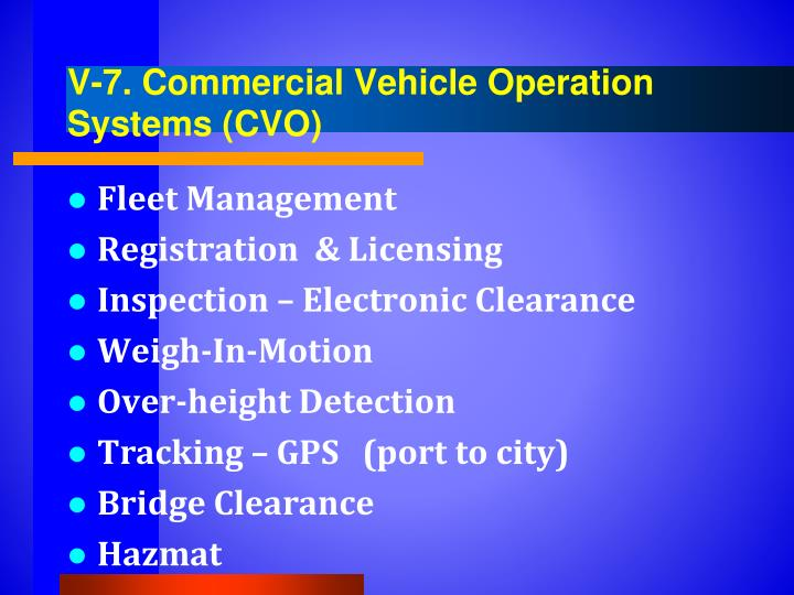 V-7. Commercial Vehicle Operation Systems (CVO)