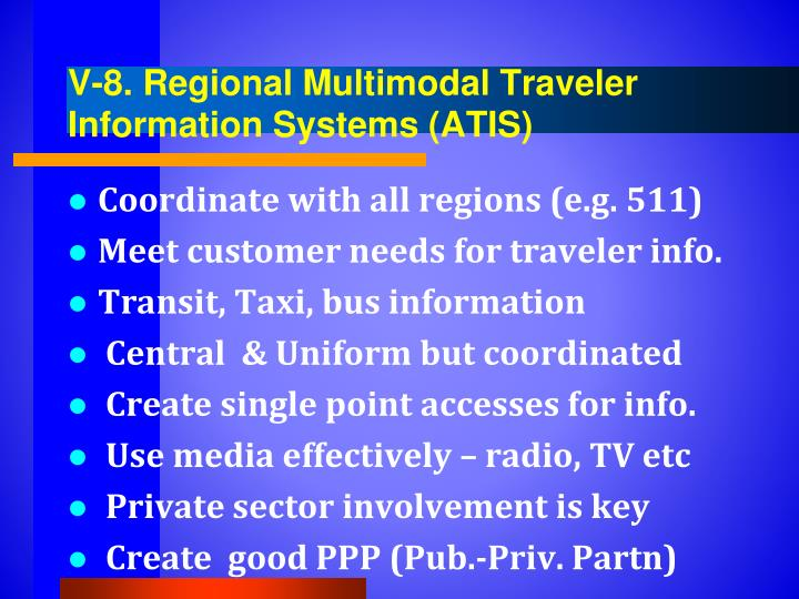 V-8. Regional Multimodal Traveler Information Systems (ATIS)
