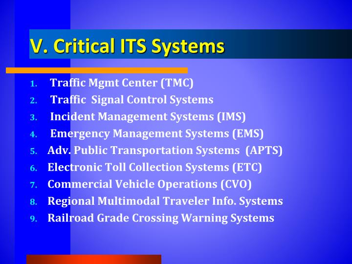 V. Critical ITS Systems