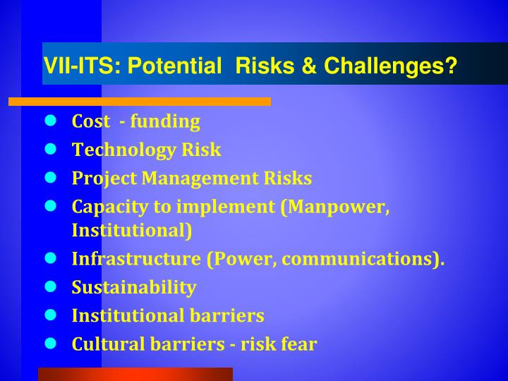 VII-ITS: Potential  Risks & Challenges?