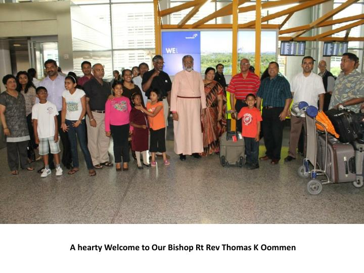 A hearty welcome to our bishop rt rev thomas k oommen