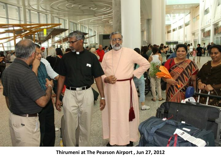 Thirumeni at the pearson airport jun 27 2012