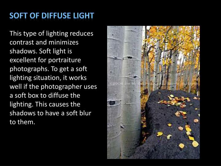 Soft of Diffuse Light