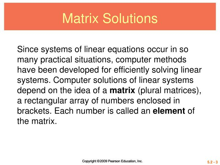 Matrix solutions