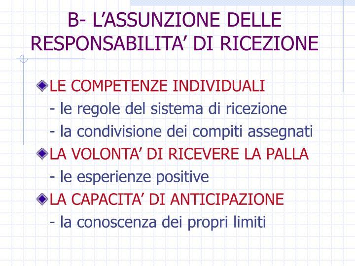 B- L'ASSUNZIONE DELLE RESPONSABILITA' DI RICEZIONE
