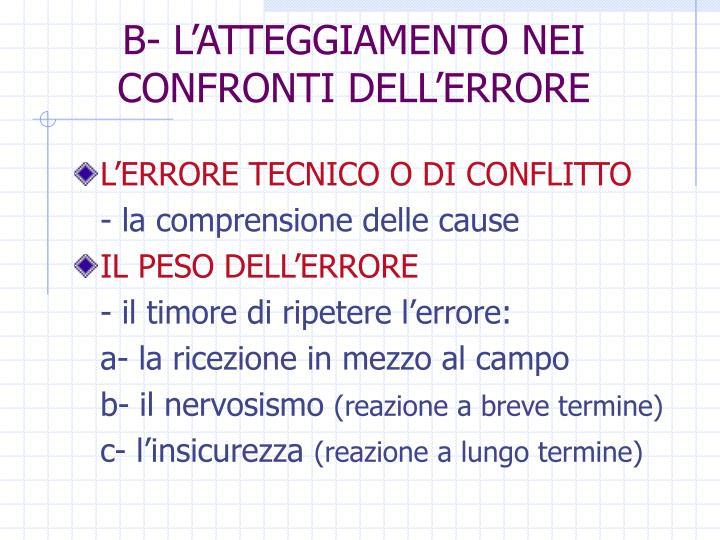 B- L'ATTEGGIAMENTO NEI CONFRONTI DELL'ERRORE