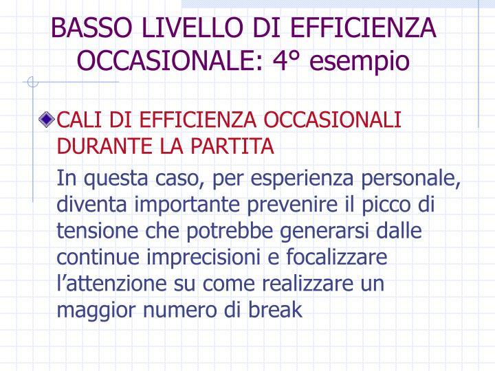 BASSO LIVELLO DI EFFICIENZA OCCASIONALE: 4° esempio