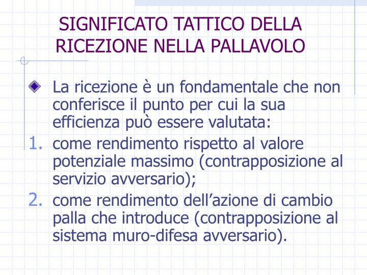SIGNIFICATO TATTICO DELLA RICEZIONE NELLA PALLAVOLO