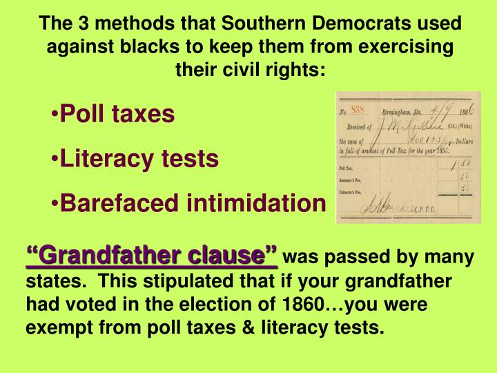 The 3 methods that Southern Democrats used against blacks to keep them from exercising their civil rights: