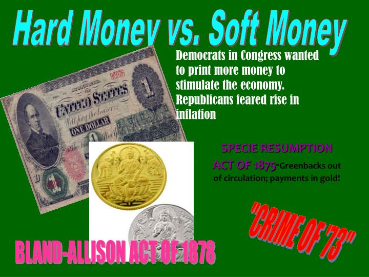 Hard Money vs. Soft Money