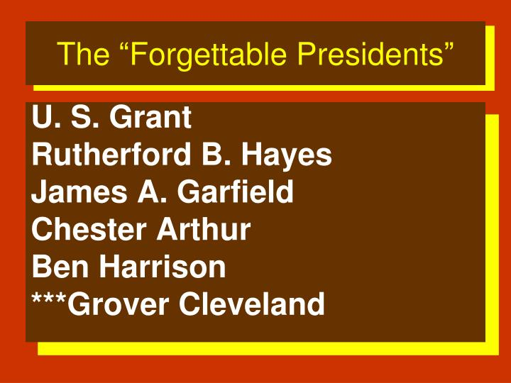 "The ""Forgettable Presidents"""