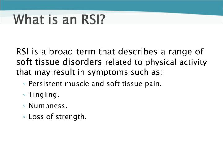 What is an RSI?