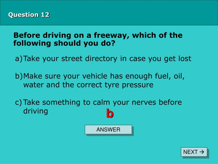 Before driving on a freeway, which of the following should you do?