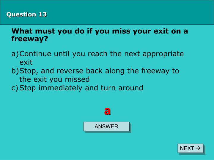 What must you do if you miss your exit on a freeway?
