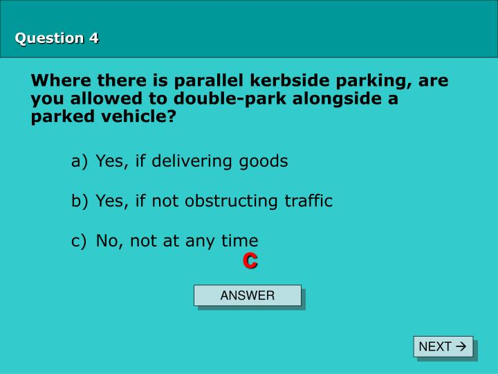 Where there is parallel kerbside parking, are you allowed to double-park alongside a parked vehicle?