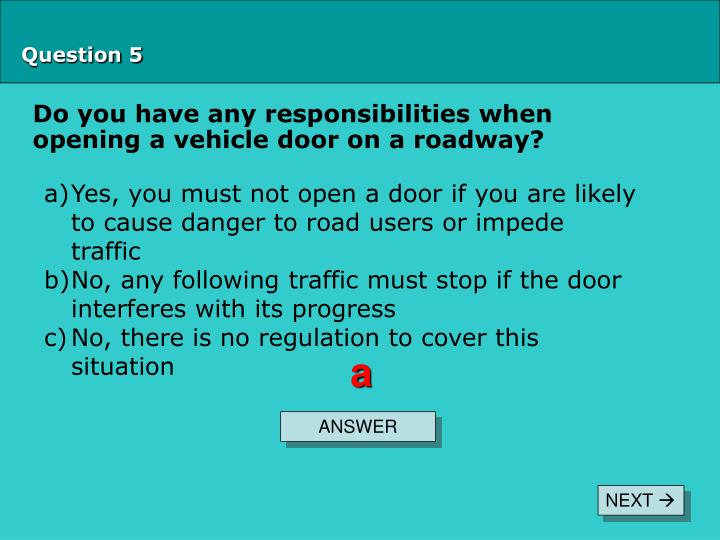Do you have any responsibilities when opening a vehicle door on a roadway?