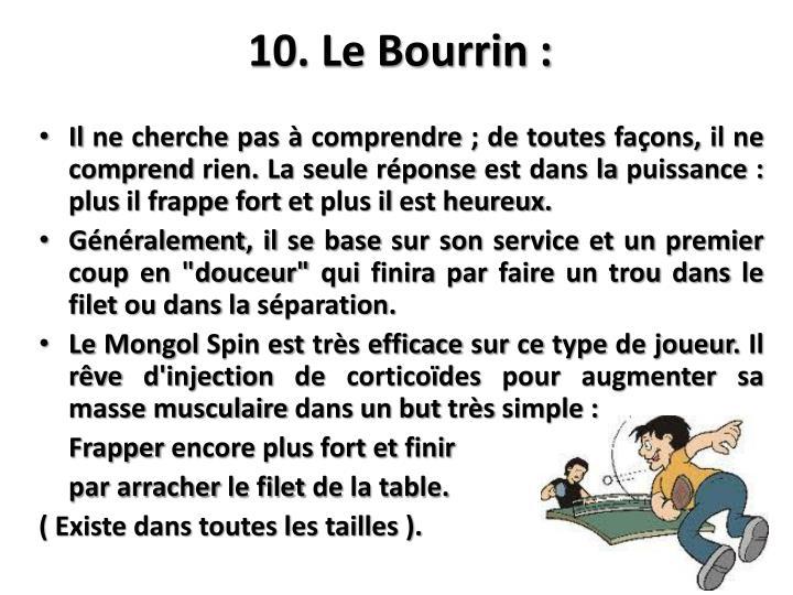 10. Le Bourrin :
