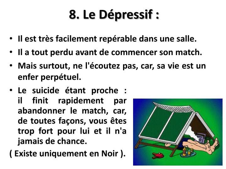 8. Le Dépressif :