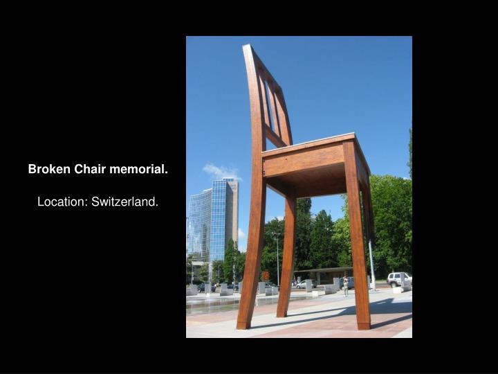 Broken Chair memorial.
