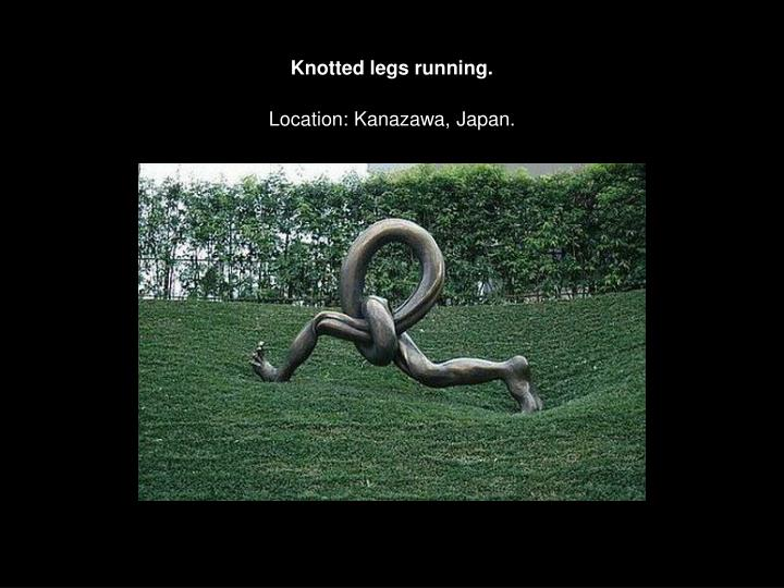 Knotted legs running.