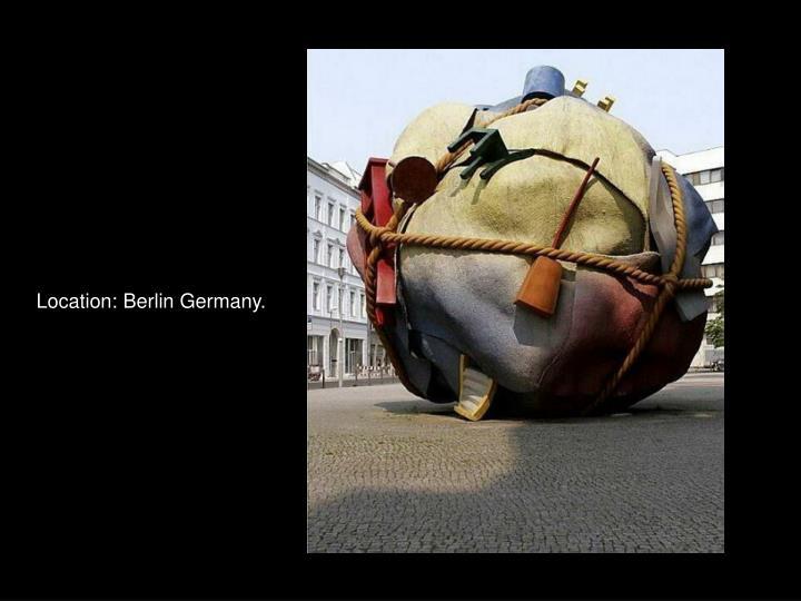 Location: Berlin Germany.