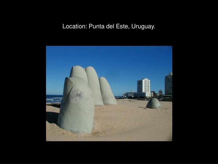 Location: Punta del Este, Uruguay.