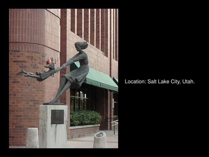 Location: Salt Lake City, Utah.