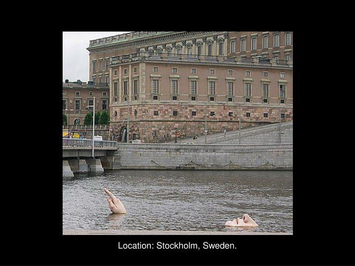 Location: Stockholm, Sweden.